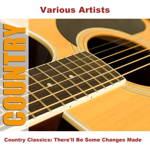 Country Classics: There'll Be Some Changes Made