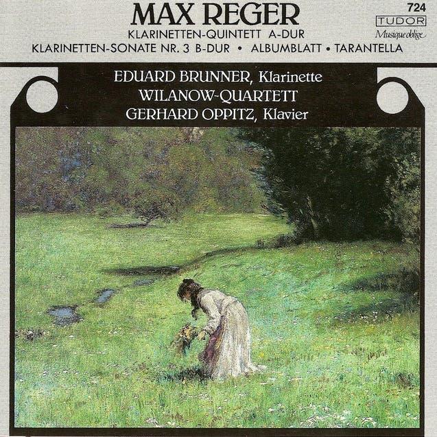 Max Reger: Clarinet Quintet, Op. 146/Clarinet Sonata, Op. 107/Albumblatt In E Flat Major/Tarantella