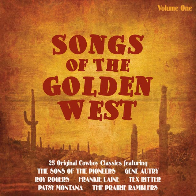 Songs Of The Golden West Vol. 1