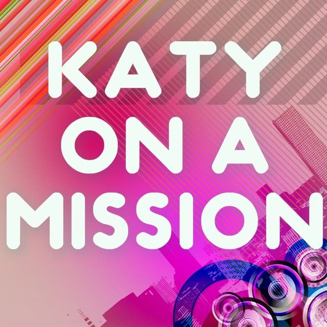 Katy On A Mission (A Tribute To Katy B)