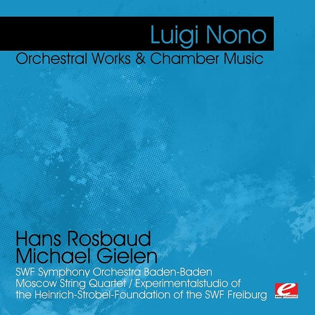 Nono: Orchestral Works & Chamber Music (Digitally Remastered)
