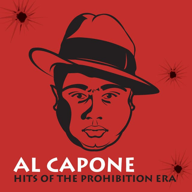 Al Capone: Hits Of The Prohibition Era