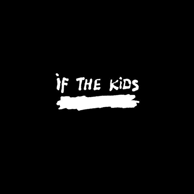 If The Kids