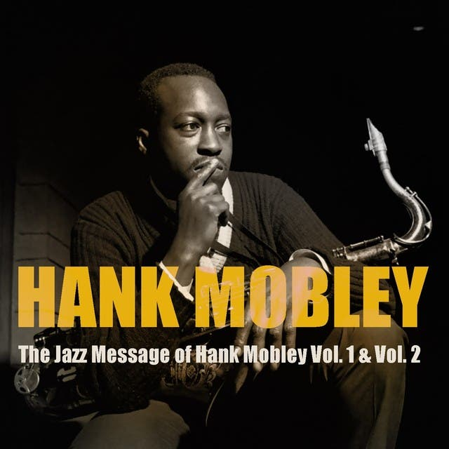 The Jazz Message Of Hank Mobley, Vol. 1 & Vol. 2