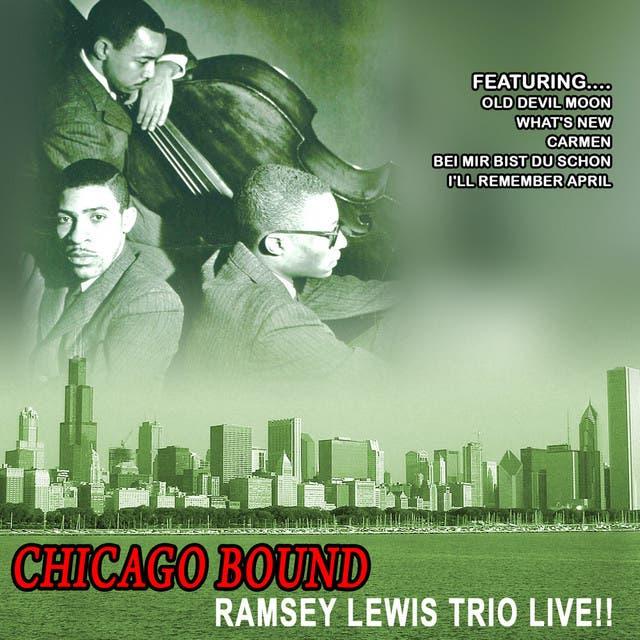 Chicago Bound - Ramsey Lewis Trio Live!! (Remastered)