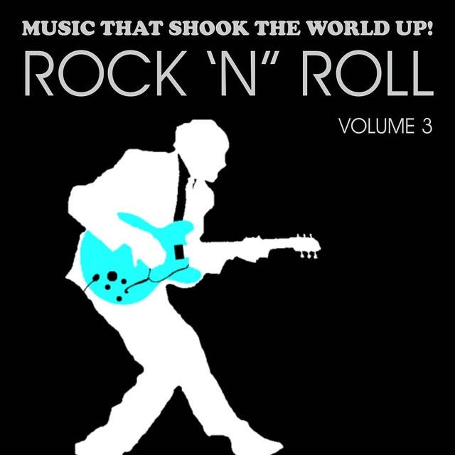 Music That Shook The World Up!: Rock 'n' Roll Vol. 3