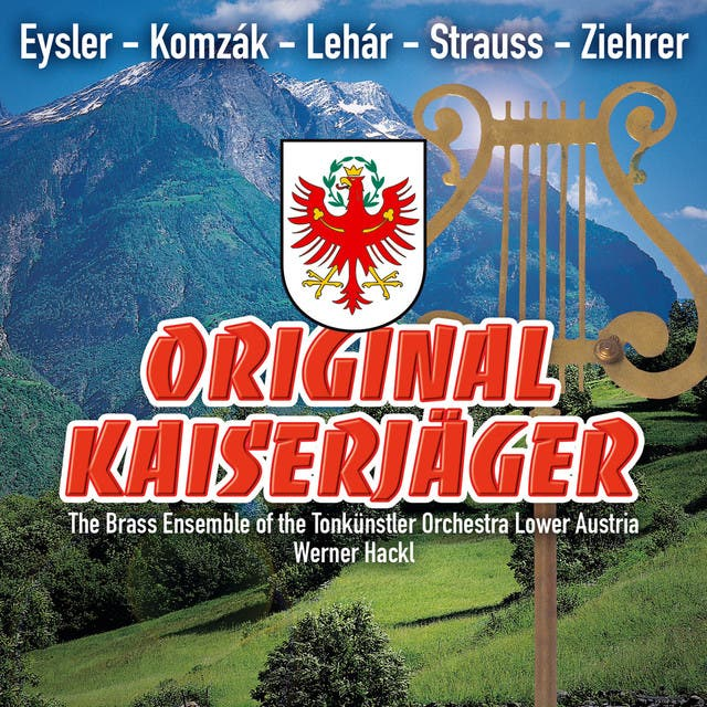 Original Kaiserjaeger, The Brass Ensemble Of The Tonkuenstler Orchestra Lower Austria; Werner Hackl