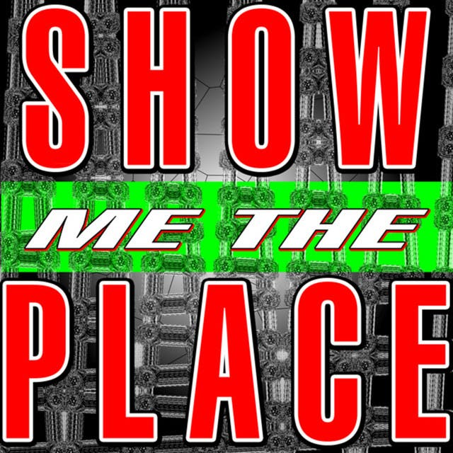 Show Me The Place
