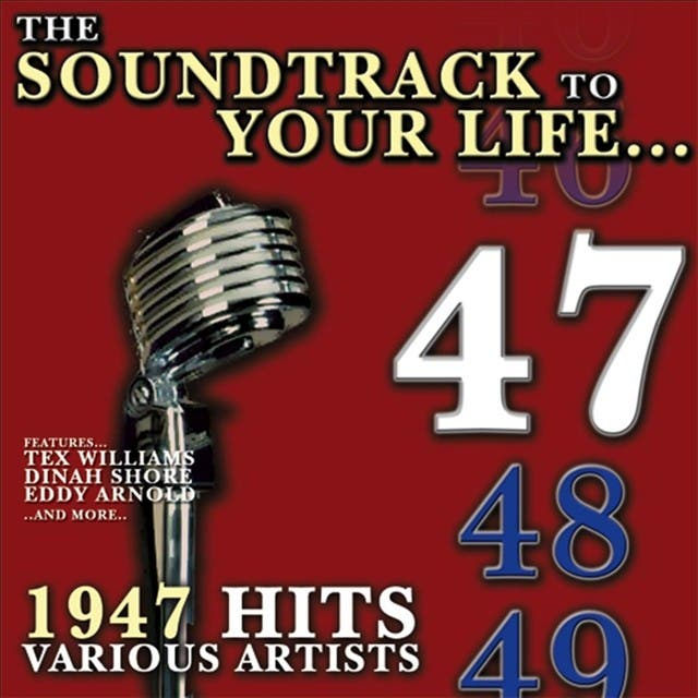 The Soundtrack To Your Life:1947 Hits