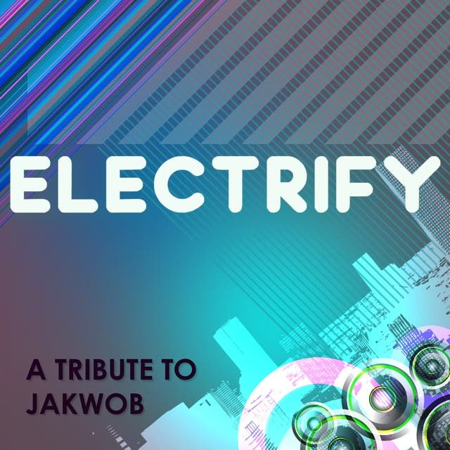 Electrify (Originally Performed By Jakwob)