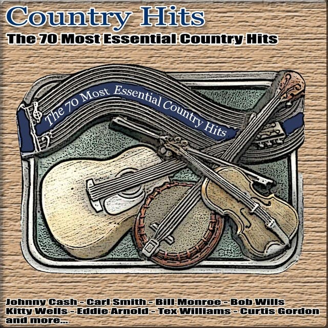Country Hits (The 70 Most Essential Country Hits)
