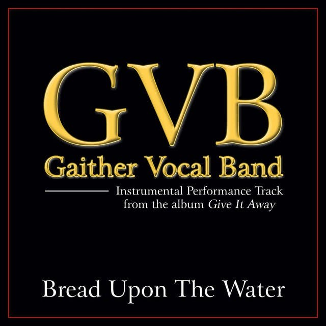 Bread Upon The Water Performance Tracks