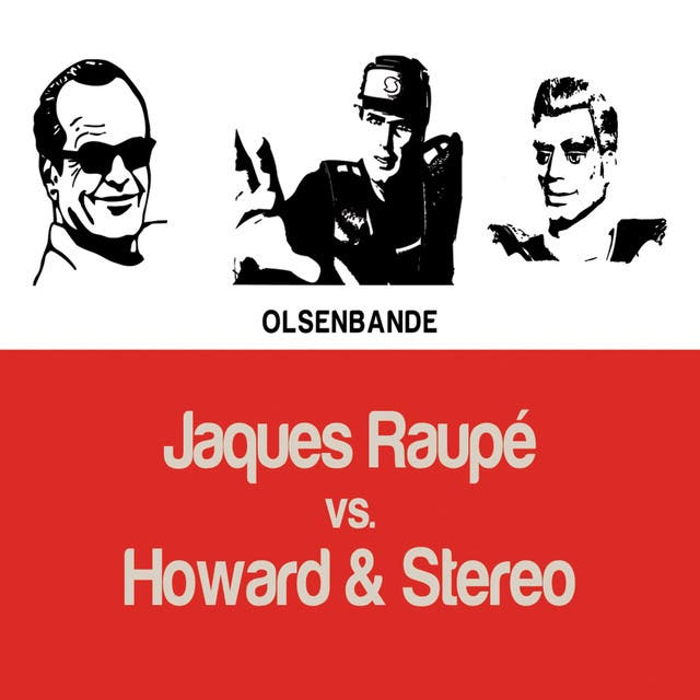 Jaques Raupé Vs. Howard & Stereo
