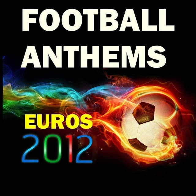 Football Anthems (Euros 2012)