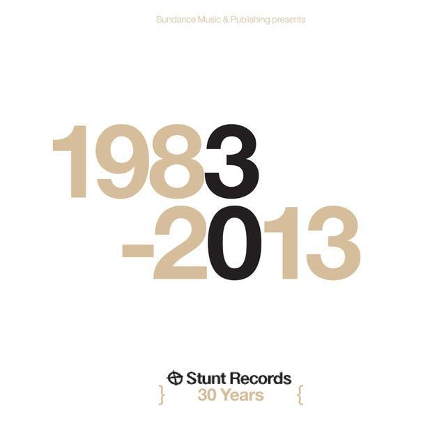 Stunt Records 30 Years 1983-2013