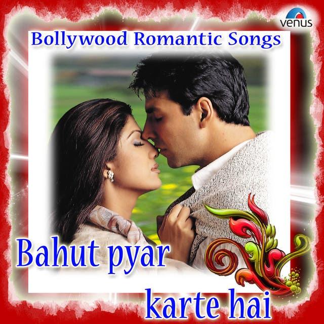 Bahut Pyar Karte Hai Bollywood Romantic Songs