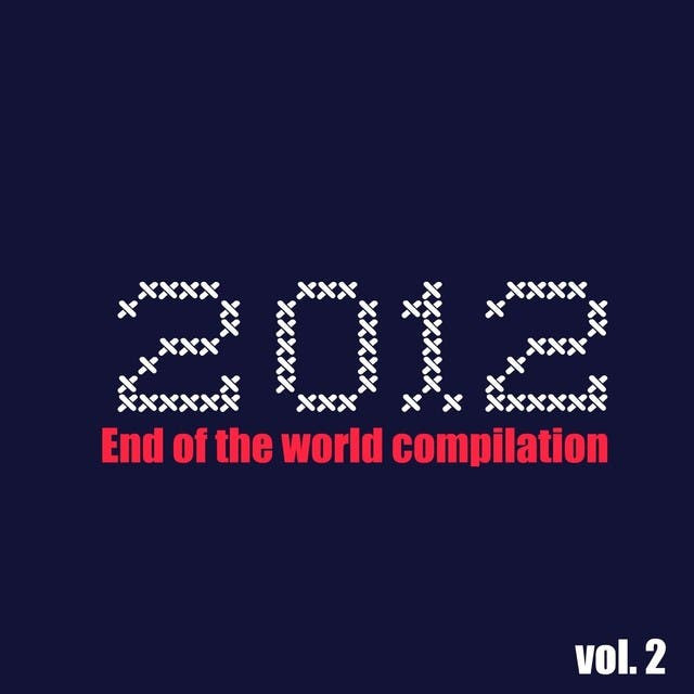 2012 End Of The World Compilation, Vol. 2