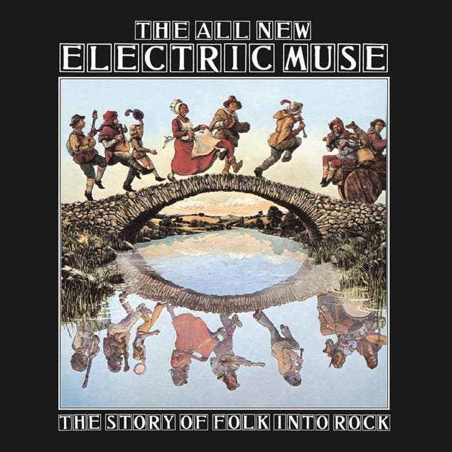 The All New Electric Muse - The Story Of Folk Into Rock