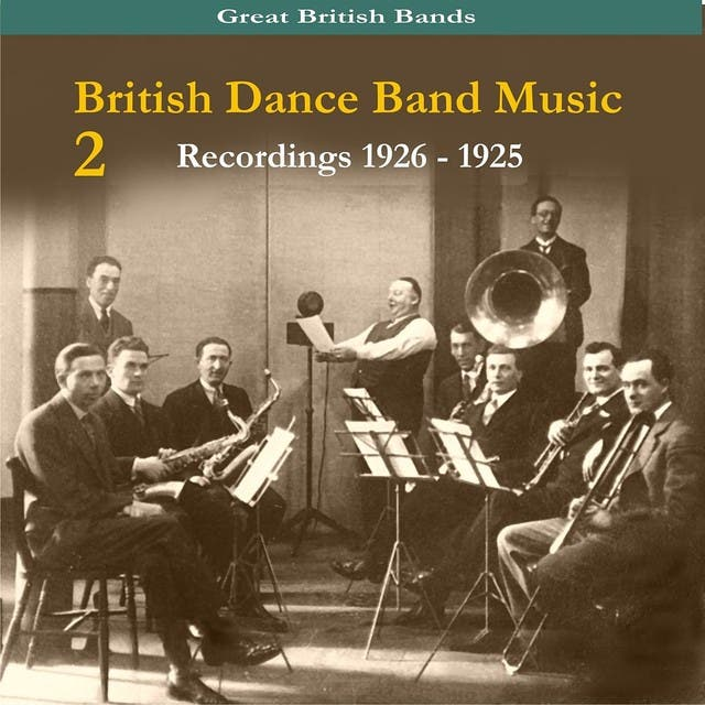 British Dance Band Music, Volume 2, Recordings 1926 - 1945