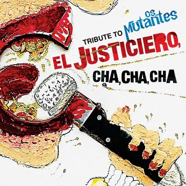 El Justiciero, Cha Cha Cha - A Tribute To Os Mutantes