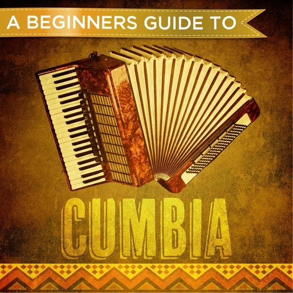 A Beginners Guide To: Cumbia