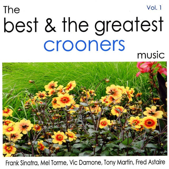 The Best And The Greatest Crooners Vol.1