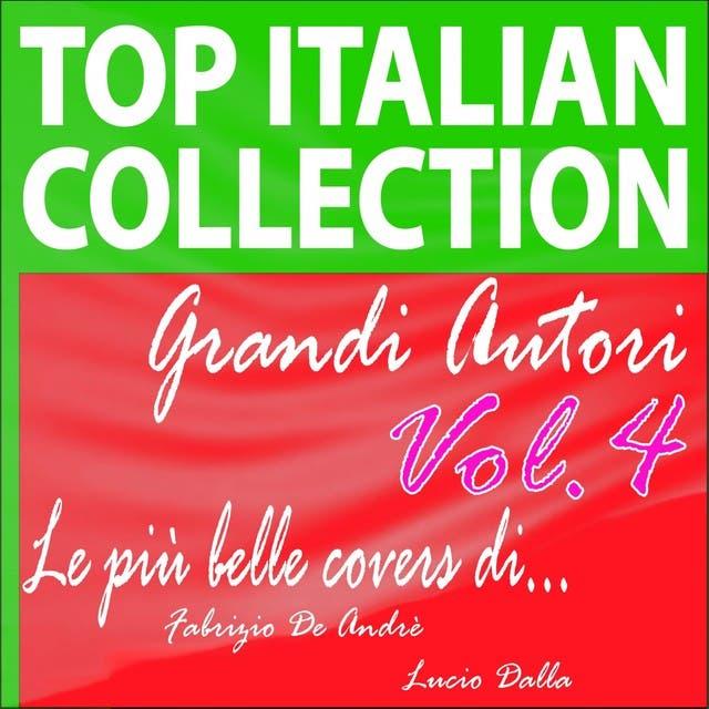 Top Italian Collection: Grandi Autori, Vol. 4 (Le Più Belle Covers Di Fabrizio De Andrè E Lucio Dalla)