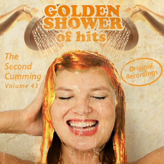 Golden Shower Of Hits: The Second Cumming, Vol. 43
