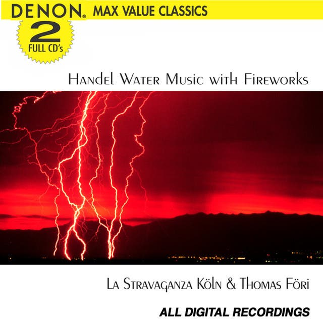 Handel: Music For The Royal Fireworks And Water Musick