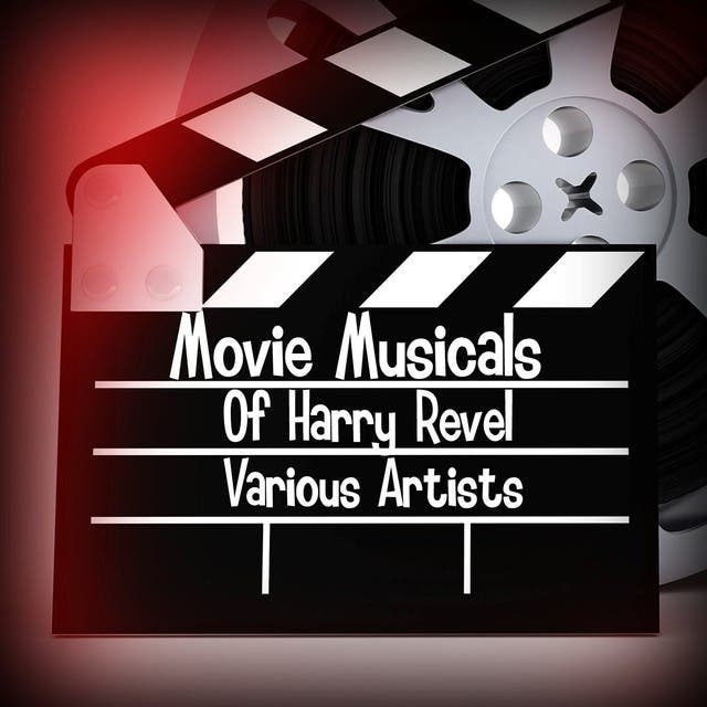 Movie Musicals Of Harry Revel