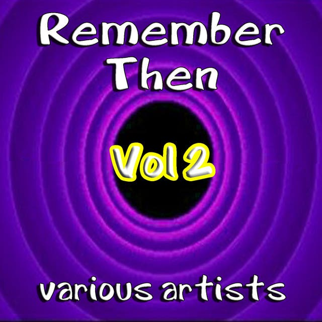 Remember Then Vol 2
