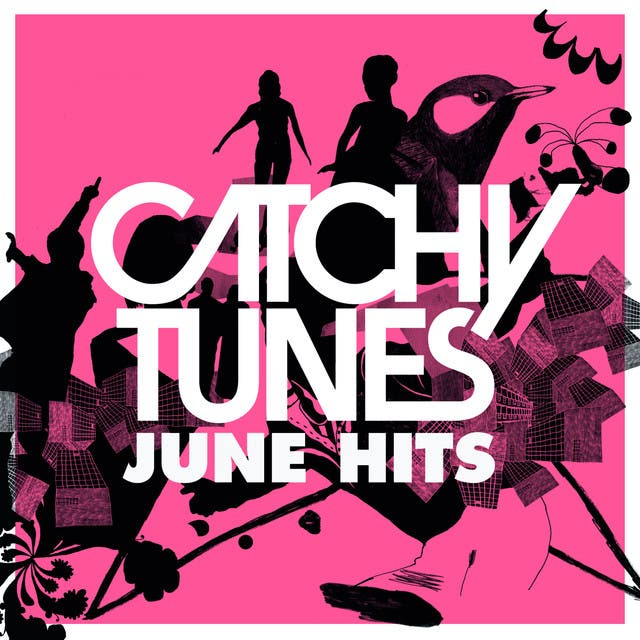 Catchy Tunes - June Hits!