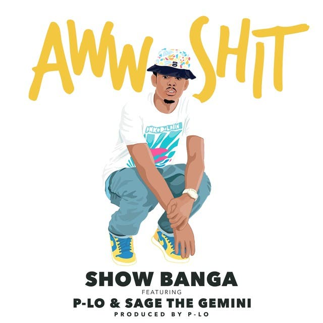 Aww Sh*t (feat. P-Lo & Sage The Gemini) - Single