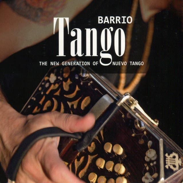 Barrio Tango: The New Generation Of Nuevo Tango