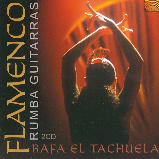 Rafa El Tachuela: Flamenco Rumba Guitarras