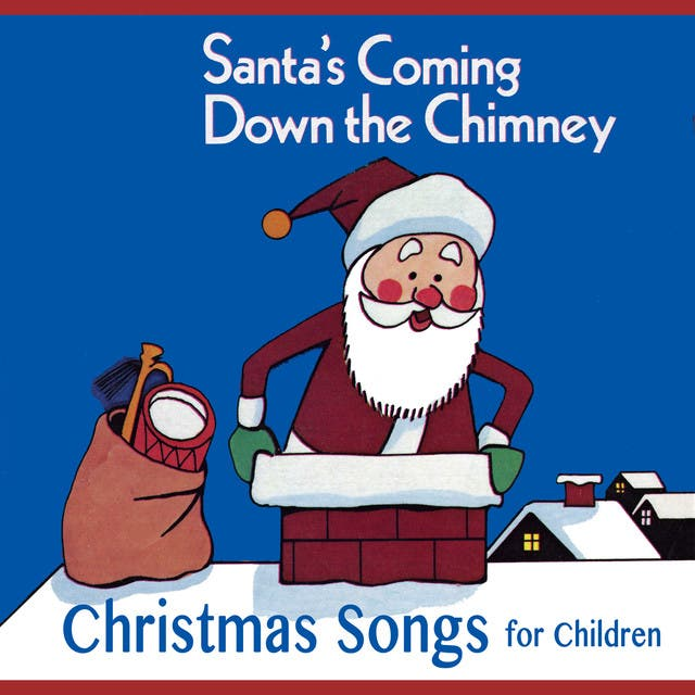 Santa's Coming Down The Chimney - Christmas Songs For Children