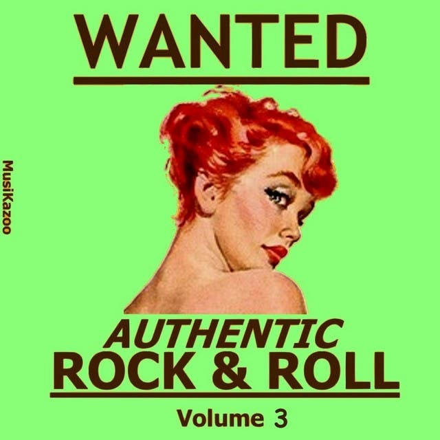 Wanted - Authentic Rock & Roll, Vol. 3