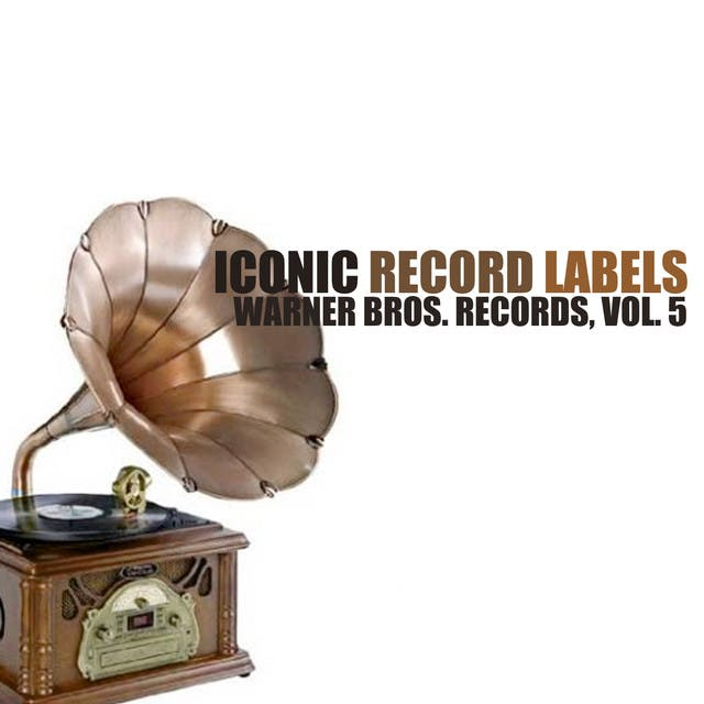 Iconic Record Labels: Warner Bros. Records, Vol. 5
