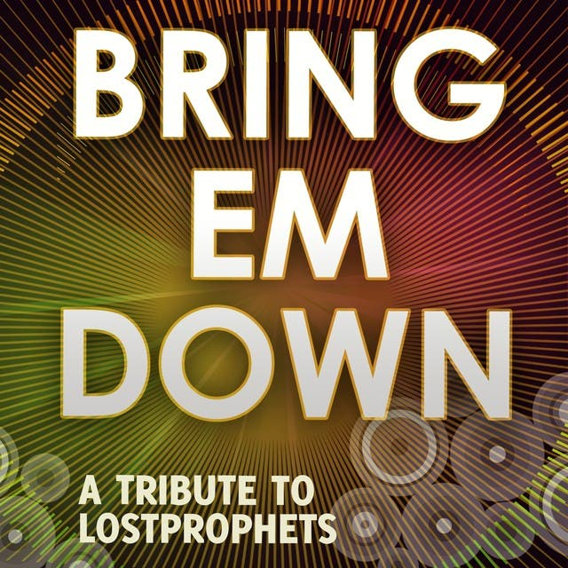 Bring Em Down (Originally Performed By Lostprophets)