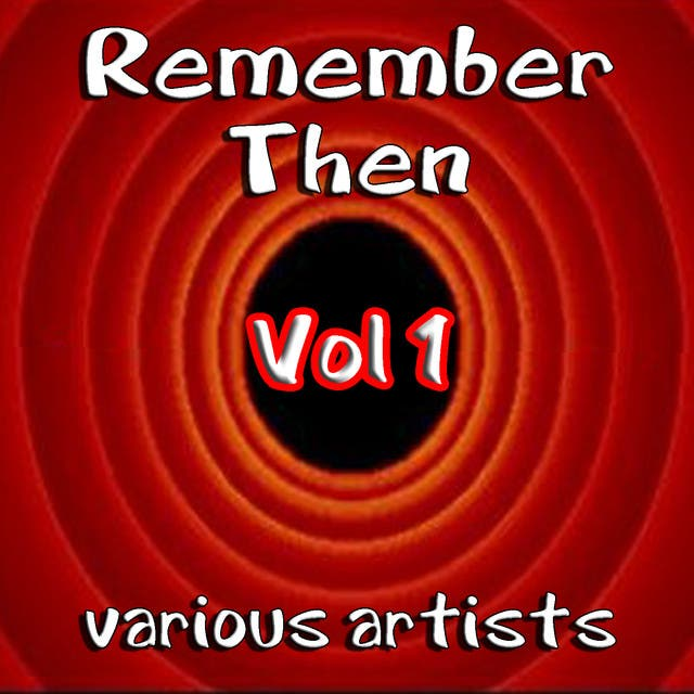 Remember Then Vol 1
