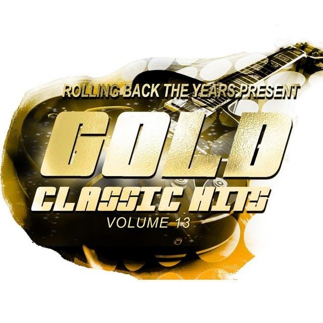 Rolling Back The Years Present - Gold Classic Hits, Vol. 13