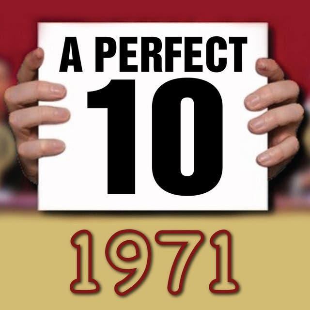 A Perfect Ten - 1971