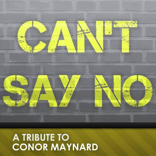 Can't Say No (A Tribute To Conor Maynard)