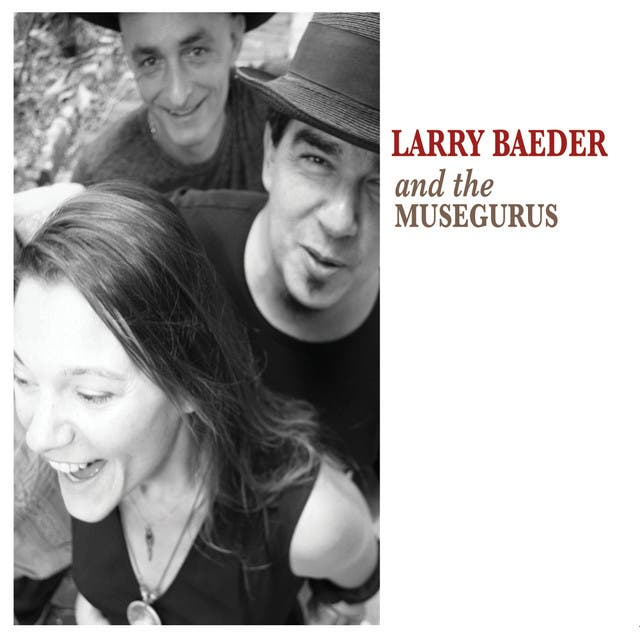 Larry Baeder And The Muse Gurus