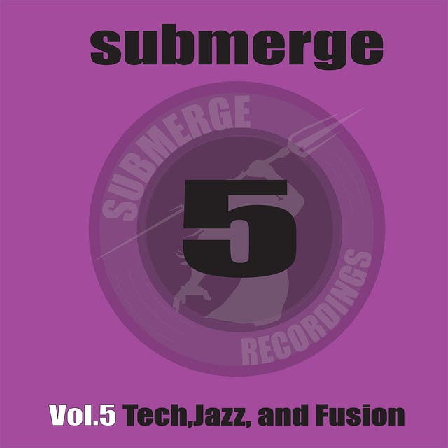 Submerge 5 Tech, Jazz And Fusion
