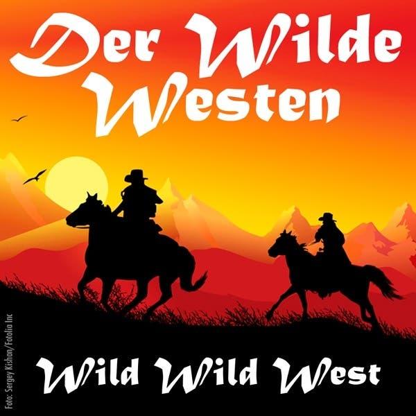 Der Wilde Westen (Cowboys, Mariachi Und Pistolen) - Wild, Wild West
