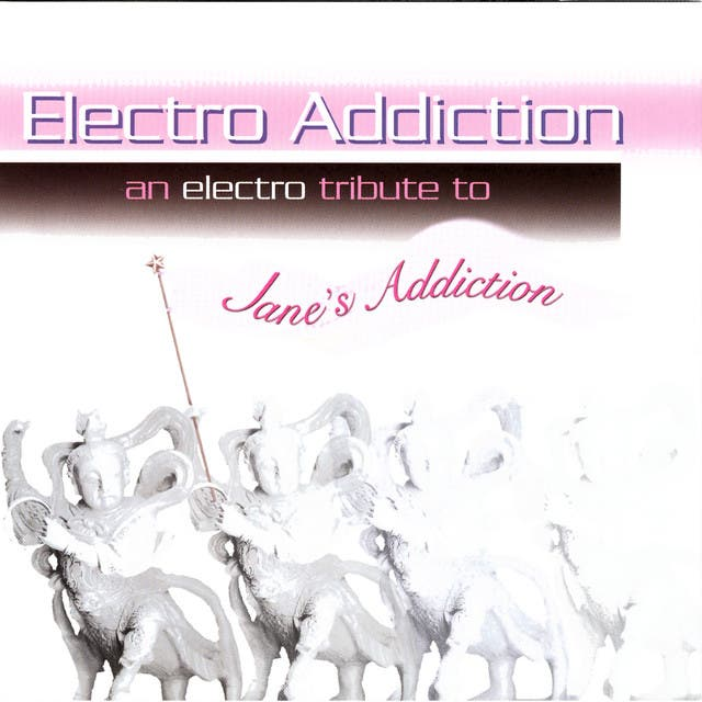Electro Addiction: An Electro Tribute To Jane's Addiction