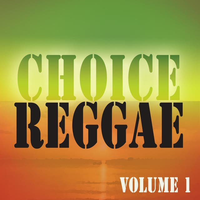 Choice Reggae Vol 1