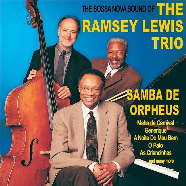Samba De Orpheus: The Bossa Nova Sound Of The Ramsey Lewis Trio