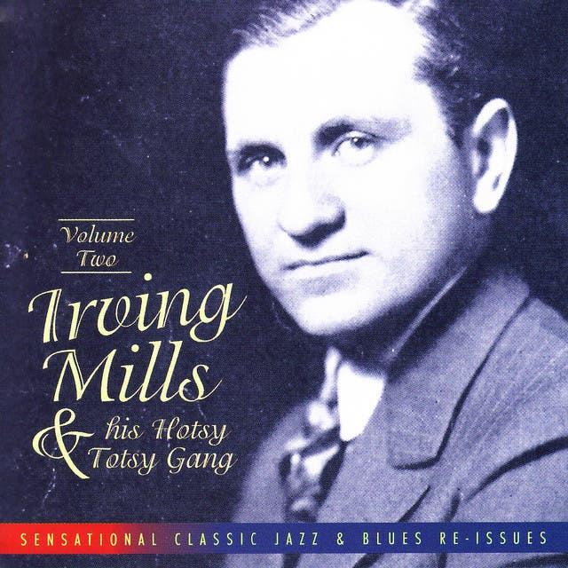 Irving Mills & His Hotsy Totsy Gang